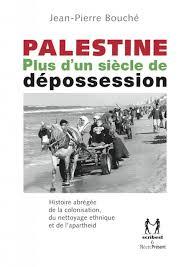 Palestine, plus d'une siècle de dépossession